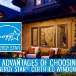 3 Advantages of Choosing ENERGY STAR®-Certified Windows