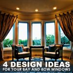 4 Design Ideas for Your Bay and Bow Windows