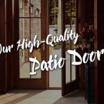 Our High-Quality Patio Doors