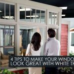 4 Tips to Make Your Windows Look Great with White Trim
