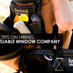 Top Tips on Hiring a Reliable Window Company
