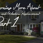 Learning More About Door and Window Replacement Part 1