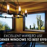 Excellent Ways to Use Corner Windows to Best Effect