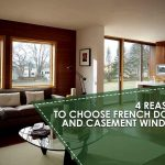 4 Reasons to Choose French Doors and Casement Windows