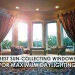 Best Sun-Collecting Windows for Maximum Daylighting