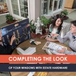 Completing the Look of Your Windows with Estate Hardware