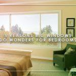 5 Reasons Big Windows Do Wonders for Bedrooms