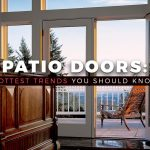 Patio Doors: Hottest Trends You Should Know